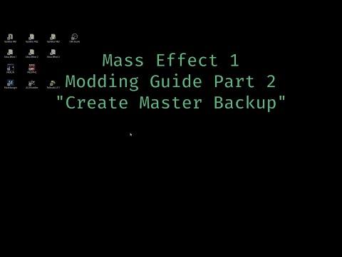 "Mass Effect 1 Modding Guide Part 2 ""Create Master Backup"""