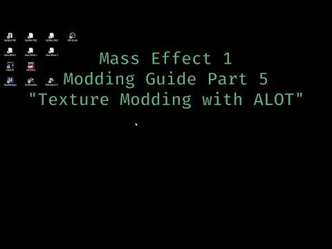 "Mass Effect 1 Modding Guide Part 5 ""Texture Modding with ALOT"""